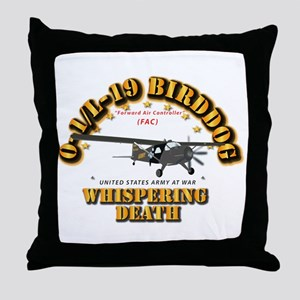 L19 Bird Dog - Whispering Death Throw Pillow
